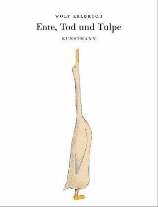 Wolf Erlbruch-Ente,Tod und Tulpe